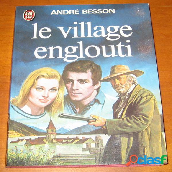 Le village englouti, andré besson