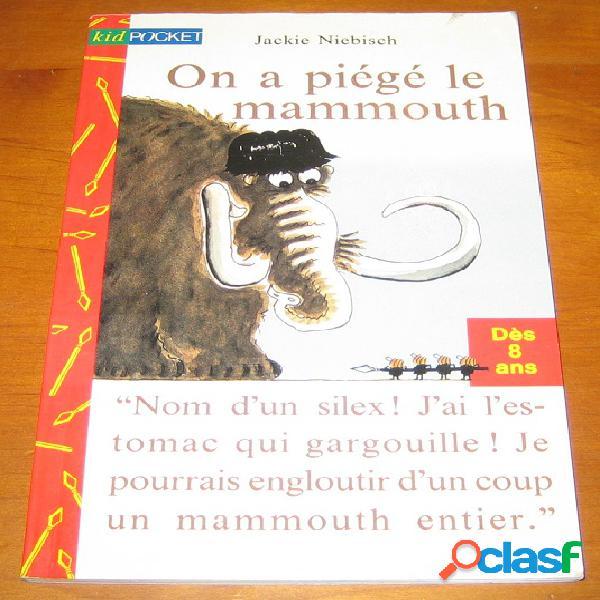 On a piégé le mammouth, jackie niebisch