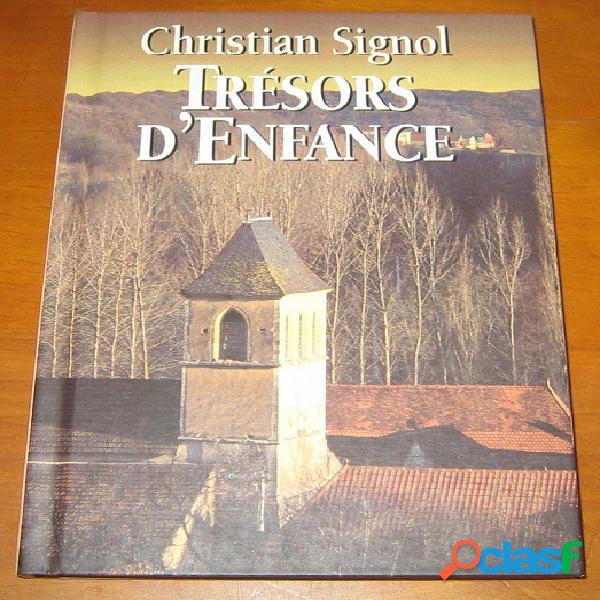 Trésors d'enfance, christian signol