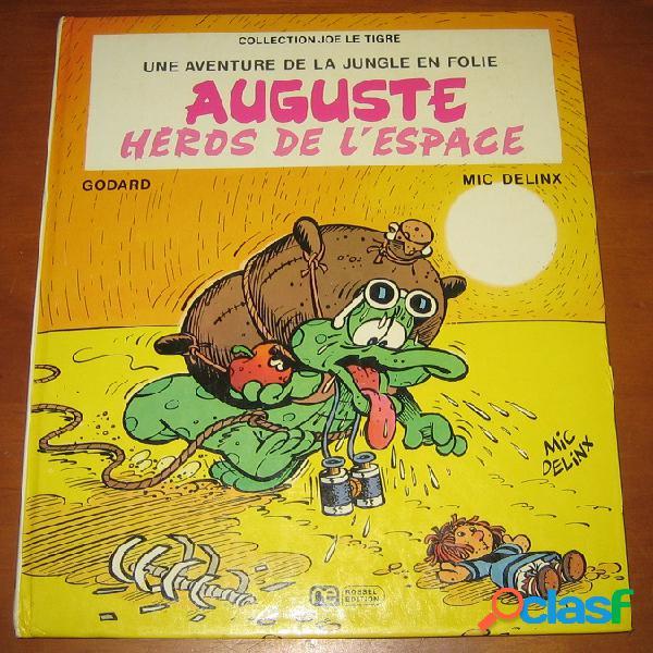 Une aventure de la jungle en folie: auguste héros de l'espace, godard et mic delinx