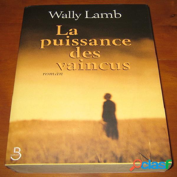La puissance des vaincus, wally lamb