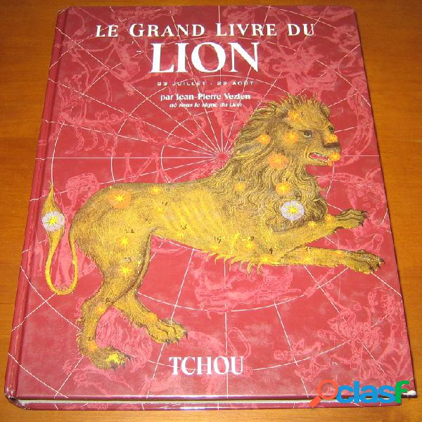 Le grand livre du Lion (23 juillet - 22 août), Jean-Pierre Vezien