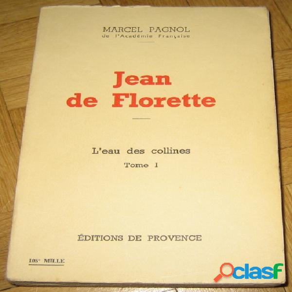 Jean de florette (l'eau des collines tome i), marcel pagnol
