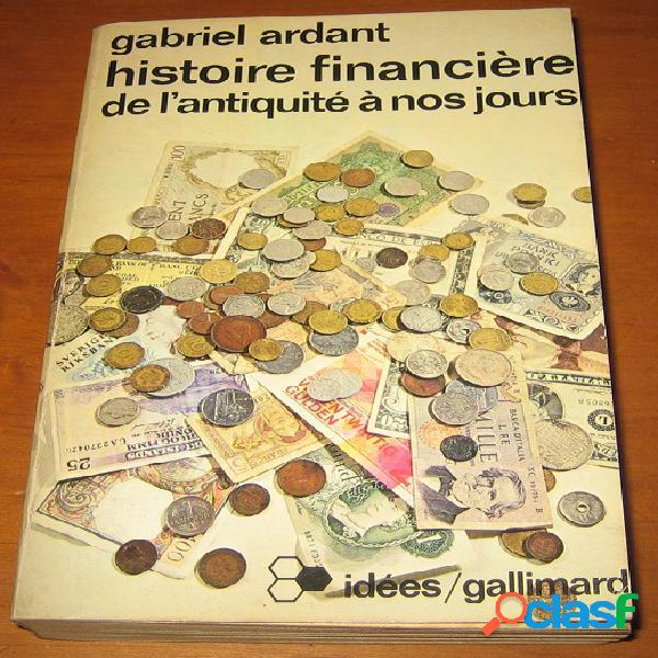 Histoire financière de l'antiquité à nos jours, gabriel ardant