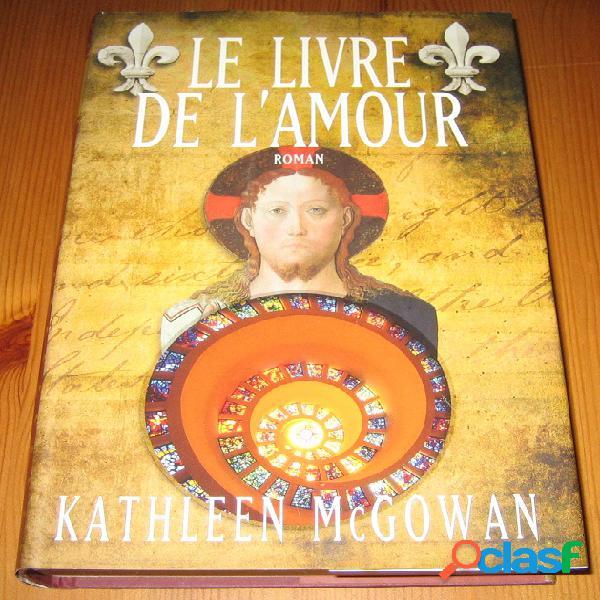 Marie madeleine 2 – le livre de l'amour, kathleen mcgowan