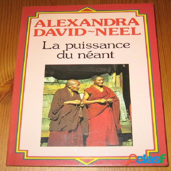 La puissance du néant, Alexandra David-Neel