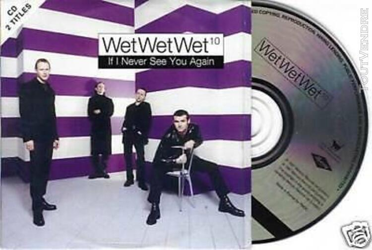 Wet wet wet - if i never see you again - cd 2 titres - liste