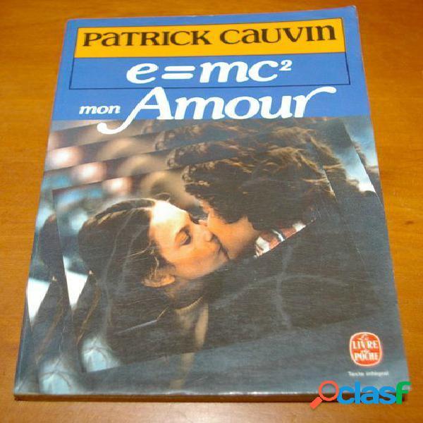 E=mc² mon amour, patrick cauvin