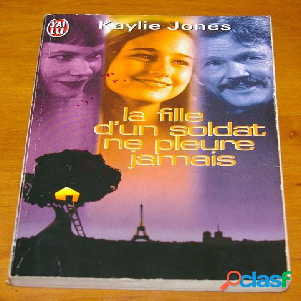 La fille d'un soldat ne pleure jamais, Kaylie Jones