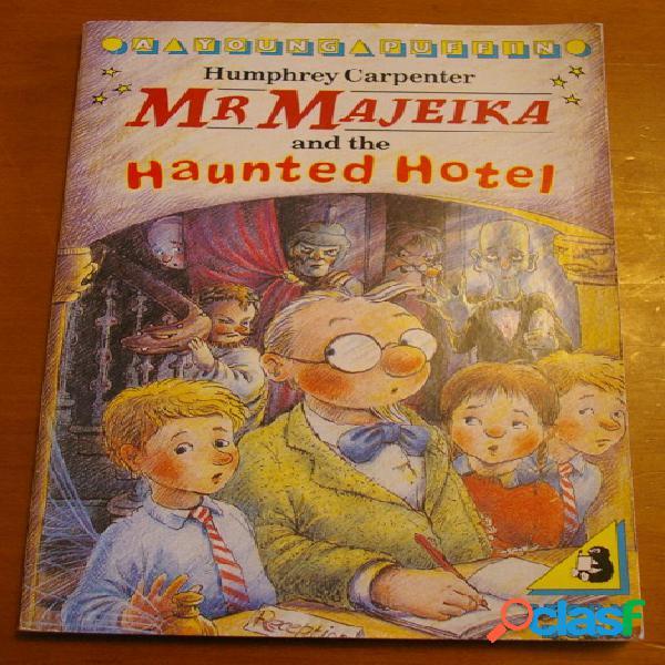 Mr majeika and the haunted hotel, humphrey carpenter