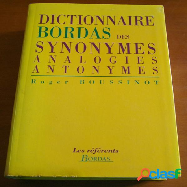Dictionnaire bordas des synonymes, analogies, antonymes, roger boussinot