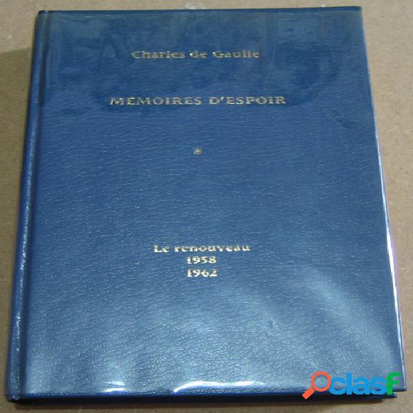Mémoire d'espoir - le renouveau 1958 1962, charles de gaulle