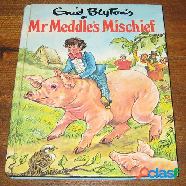 Mr meddle's mischief, enid blyton