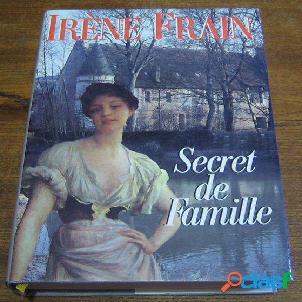 Secret de famille, irène frain