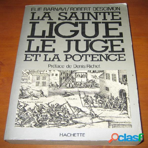 La sainte ligue, le juge et la potence - l'assassinat du président brisson (15 novembre 1591), elie barnavi et robert descimon