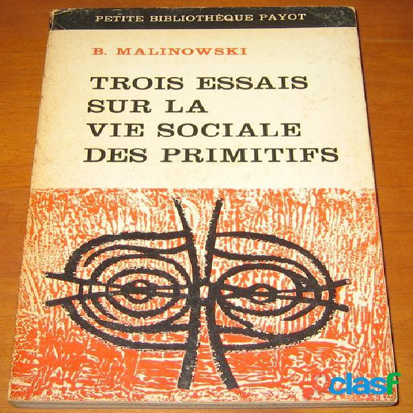 Trois essais sur la vie sociale des primitifs, bronislaw malinowski