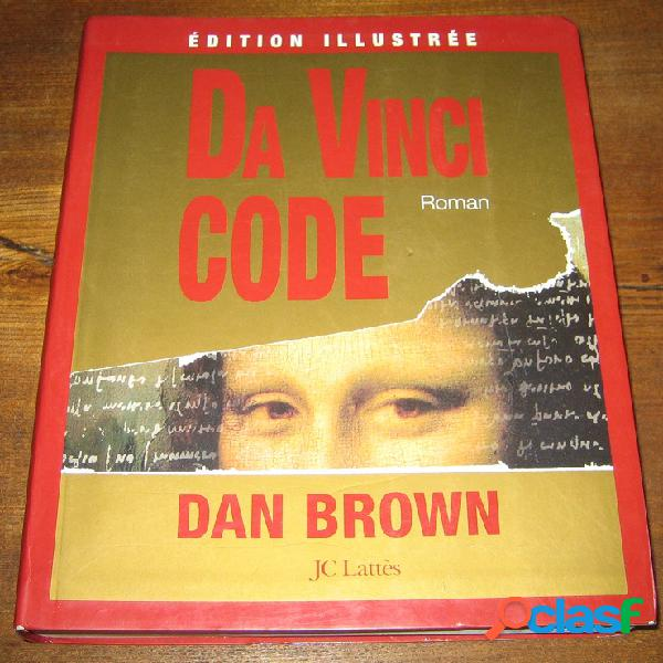 Da vinci code (édition illustrée), dan brown