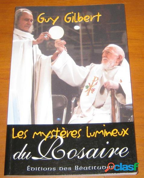 Les mystères lumineux du rosaire, guy gilbert