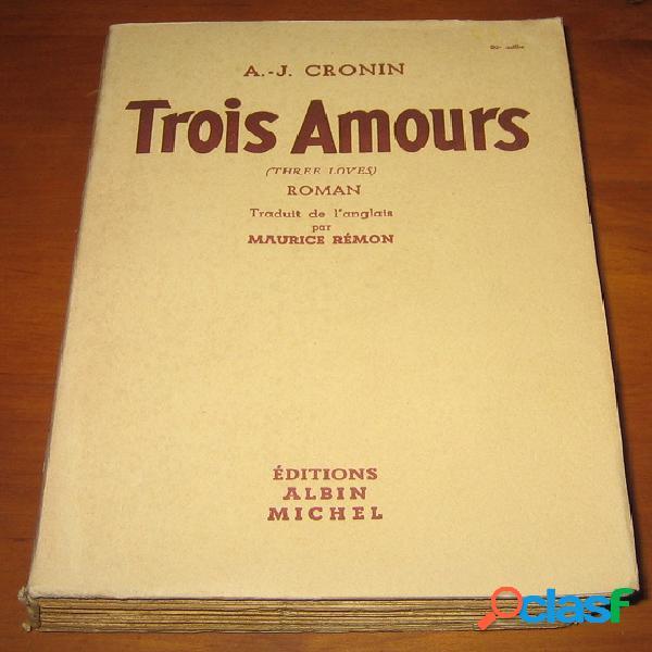 Trois amours, a.j. cronin