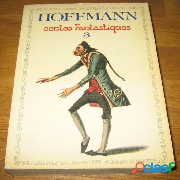Contes fantastiques 3, hoffmann