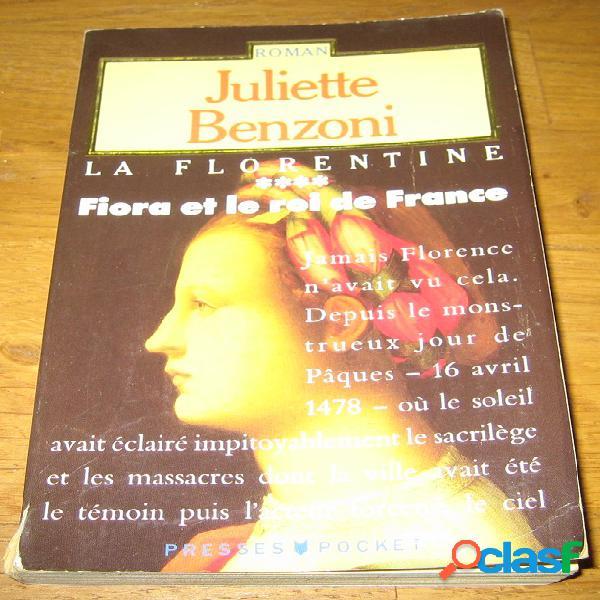 La florentine 4 - fiora et le roi de france, juliette benzoni