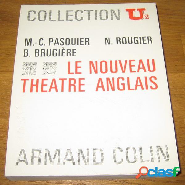 Le nouveau théâtre anglais, M.-C. Pasquier, N. Rougier et B. Brugière