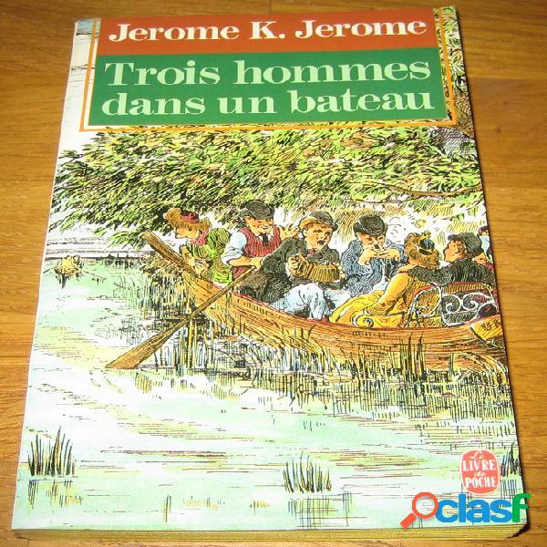 Trois hommes dans un bateau, jerome k. jerome