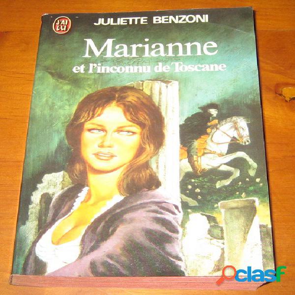 Marianne et l'inconnu de toscane, juliette benzoni