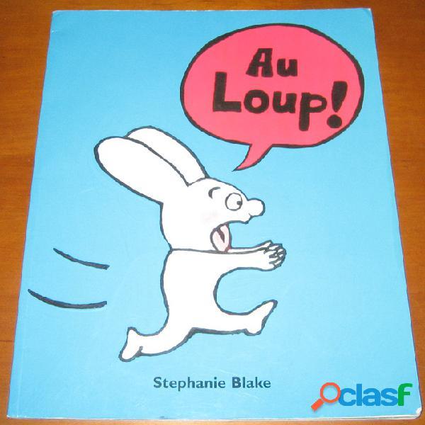 Au loup !, stéphanie blake