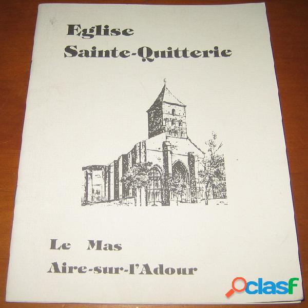 Eglise Sainte-Quitterie, Le Mas Aire-sur-l'Adour