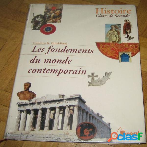 Les fondements du monde contemporain - histoire classe de seconde