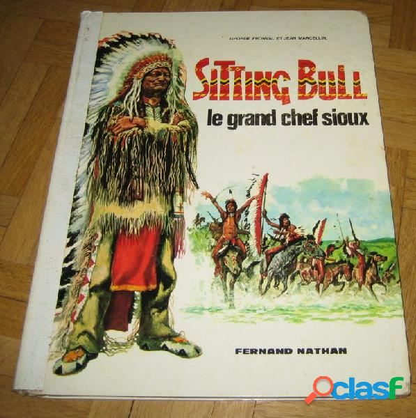 Sitting bull le grand chef sioux, george fronval & jean marcellin