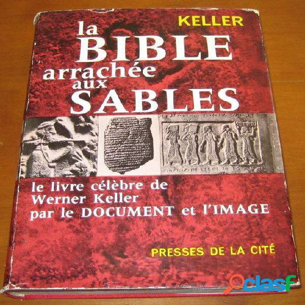 La bible arrachée aux sables, werner keller