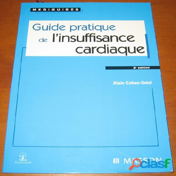 Guide de l'insuffisance cardiaque, alain cohen-solal