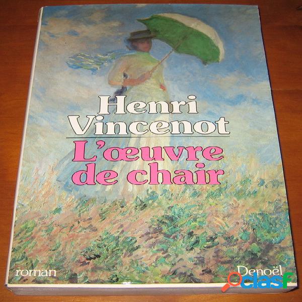 L'oeuvre de chair, henri vincenot