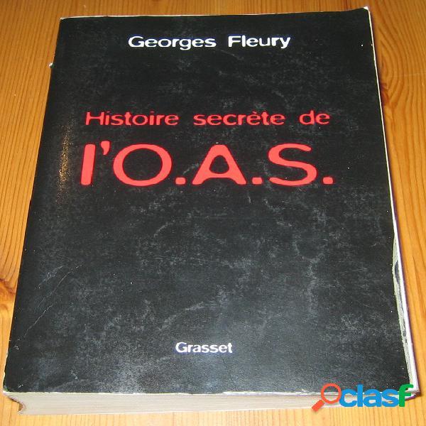 Histoire secrète de l'o.a.s., georges fleury