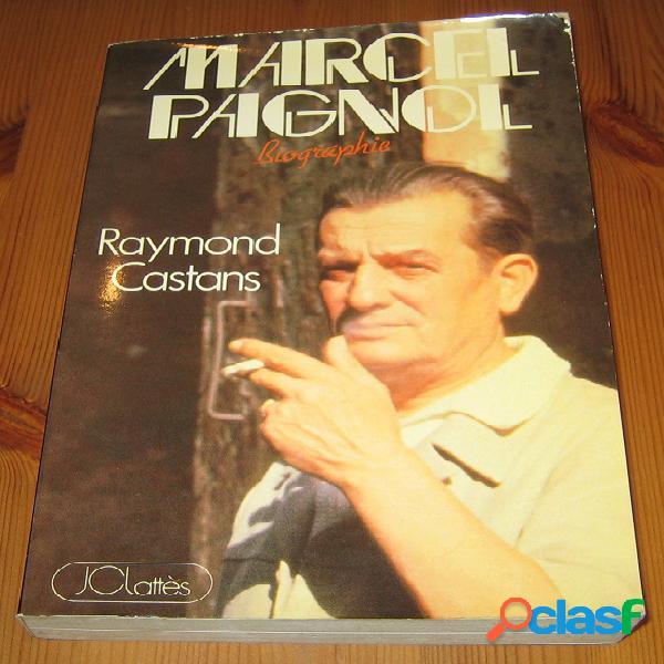 Marcel pagnol, raymond castans