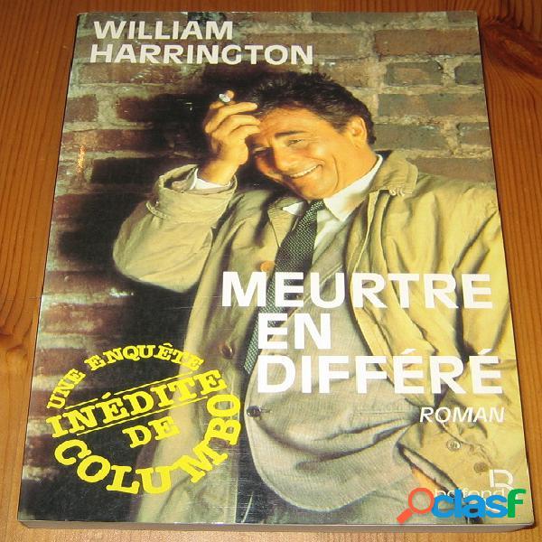 Meurtre en différé – Une enquête inédite de Columbo, William Harrington