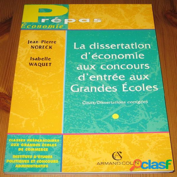 La dissertation d'économie aux concours d'entrée aux grandes ecoles, jean-pierre noreck et isabelle waquet