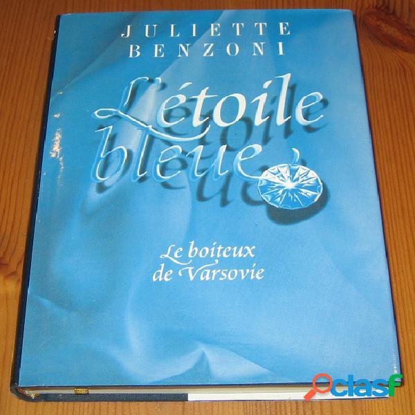 L'étoile bleue 1 – le boiteaux de varsovie, juliette benzoni