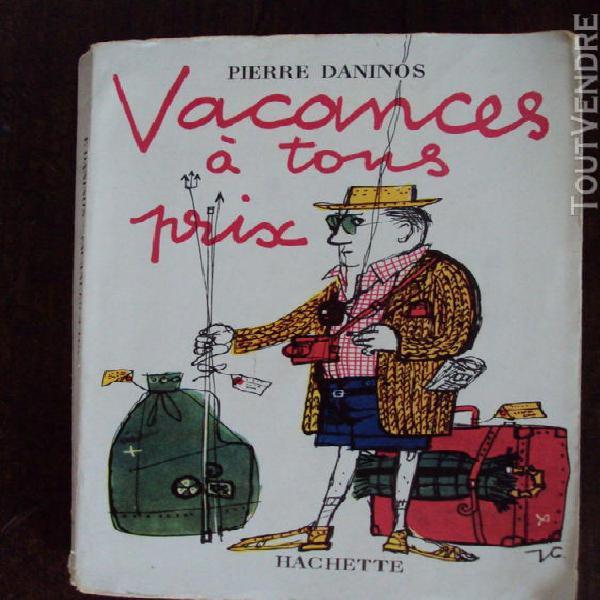 Vacances à tous prix daninos éd. hachette 1958