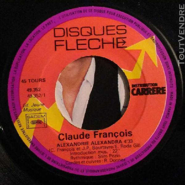 "Vinyle 45t 7"" sp - claude françois - alexandrie alexandra -"