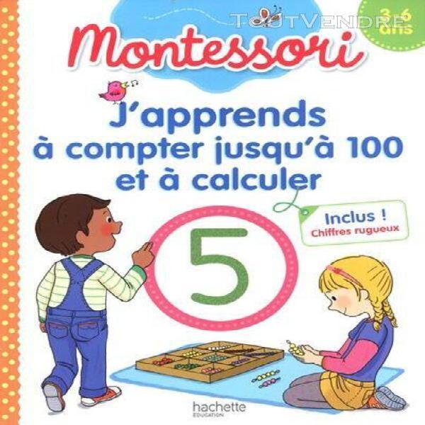 J'apprends à compter jusqu'à 100 et à calculer