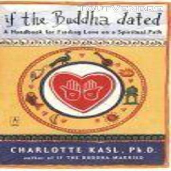 If the buddha dated: a handbook for finding love on a spiri