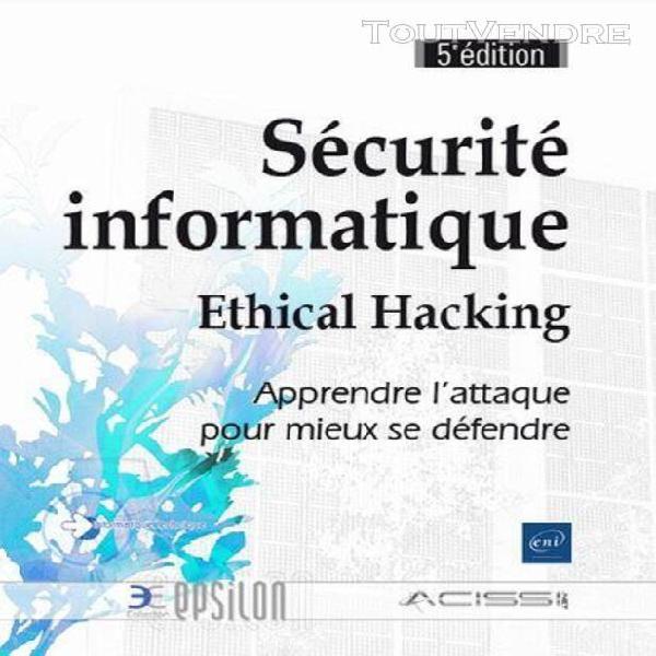 Sécurité informatique - ethical hacking - apprendre