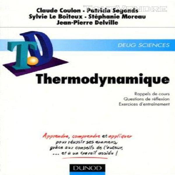 Thermodynamique - td, rappels de cours, questions de
