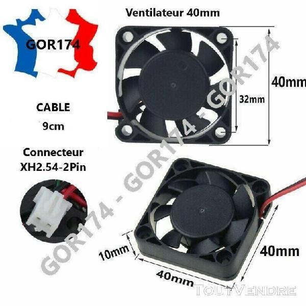 Ventilateur fan 40x40x10mm 12v imprimante 3d anet a6,a8,pris
