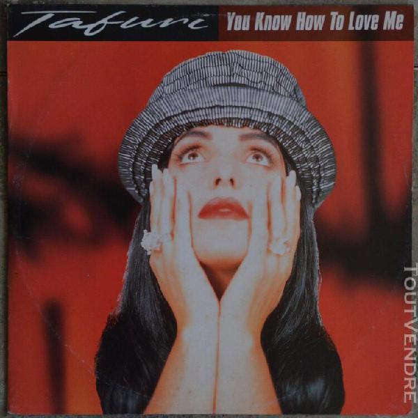 Maxi 45t tafuri - you know how to love me