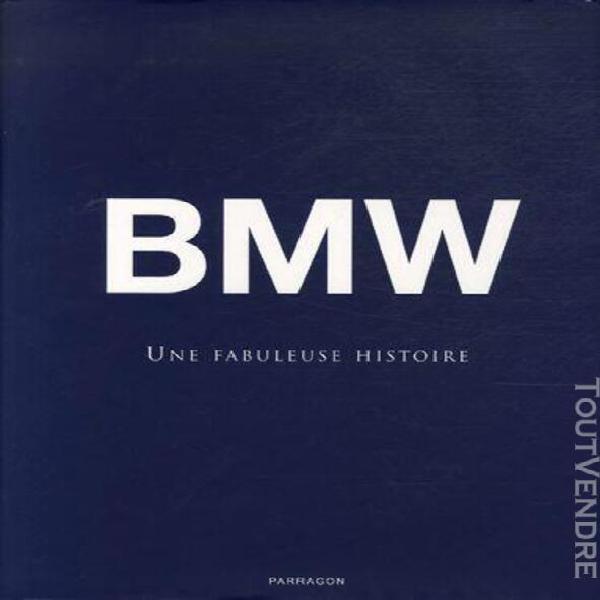 Bmw - une fabuleuse histoire