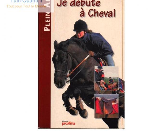 Je débute a cheval - equitation